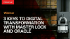 The 3 Keys to Digital Transformation with Master Lock and Oracle