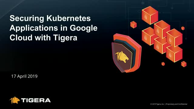 Securing Kubernetes Applications in Google Cloud with Tigera