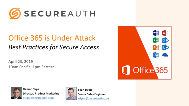 Office 365 Is Under Attack – Best Practices for Secure Access