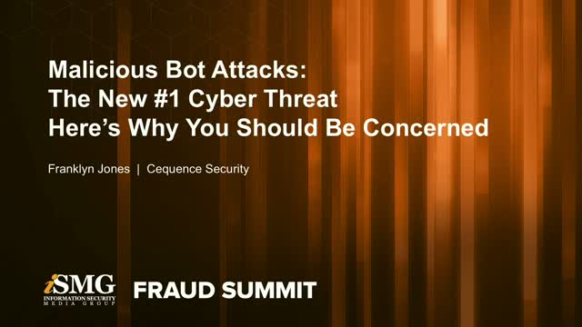 ISMG NYC Fraud Summit Presentation: Malicious Bot Attacks