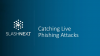 Catching Live Phishing Attacks