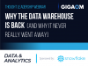 Why the Data Warehouse is Back (And Why it Never Really Went Away)