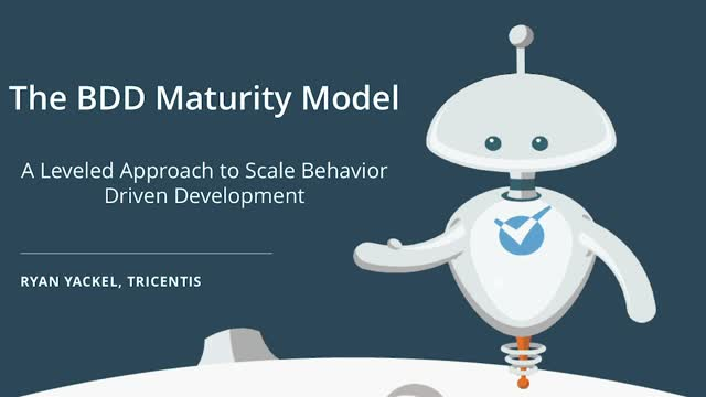 A BDD Maturity Model: Processes and Tools to Level Up Your Approach