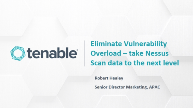 Eliminate Vulnerability Overload – take Nessus Scan data to the next level
