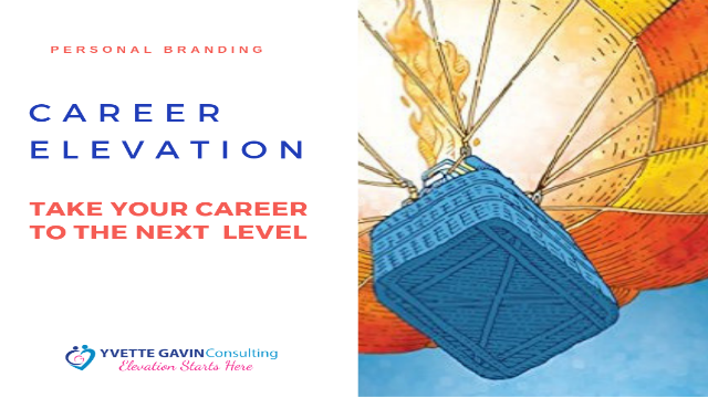 Career Elevation:  How to Take Your Career to the Next Level with Personal Brand