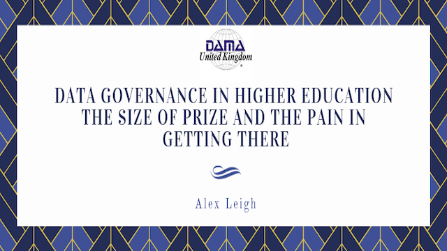Data Governance in Higher Education. The size of prize & the pain to achieve it