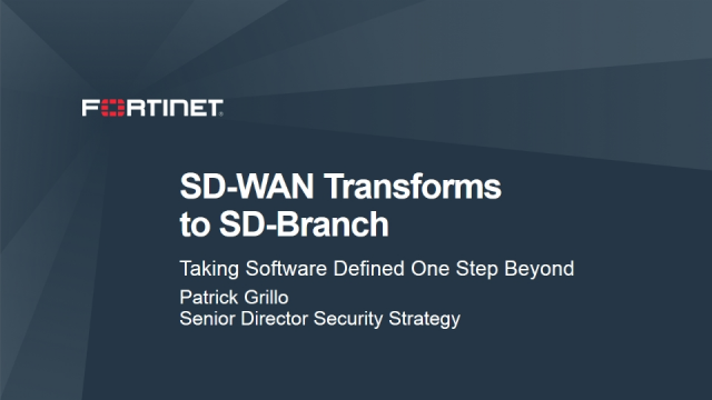 SD-WAN Transforms to SD Branch – Taking Software Defined One Step Beyond