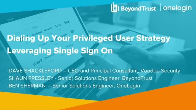 Dialing up Your Privileged User Strategy Leveraging Single Sign On