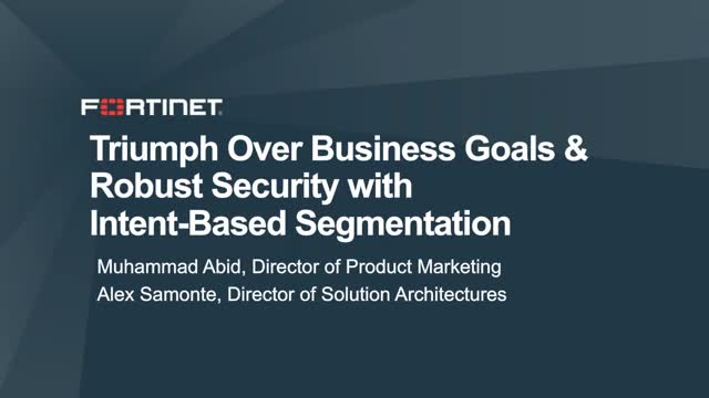 Triumph Over Business Goals & Robust Security with Intent-Based Segmentation