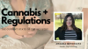 Cannabis + Regulations: The Current State of the Industry