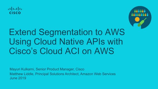 Extend Segmentation to the Cloud Using Native APIs with Cisco's Cloud ACI on AWS