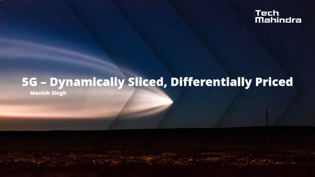 5G: Dynamically Sliced, Differently Priced