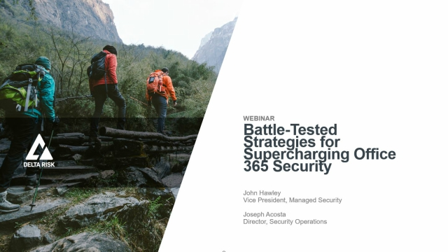 Battle-Tested Strategies for Supercharging Office 365 Security