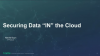 "Securing Data ""IN"" the Cloud"
