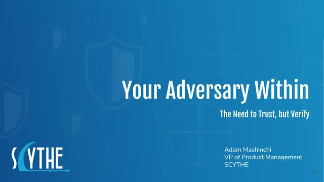 Your Adversary Within - The Need to Trust, but Verify
