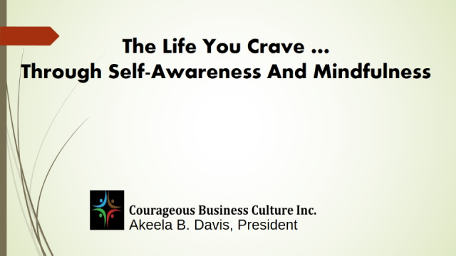 The life you crave through self-awareness and mindfulness