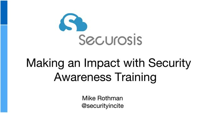 Securosis: Making an Impact with Security Awareness Training