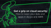 Get a grip on cloud security: How to lasso your data and apps in Azure and AWS