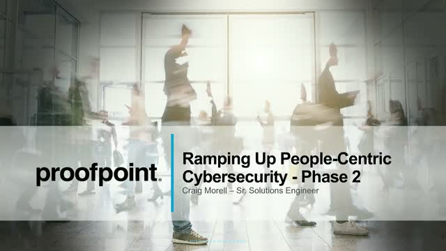 Webisode 5: Proofpoint Demo - Ramping Up People-Centric Cybersecurity