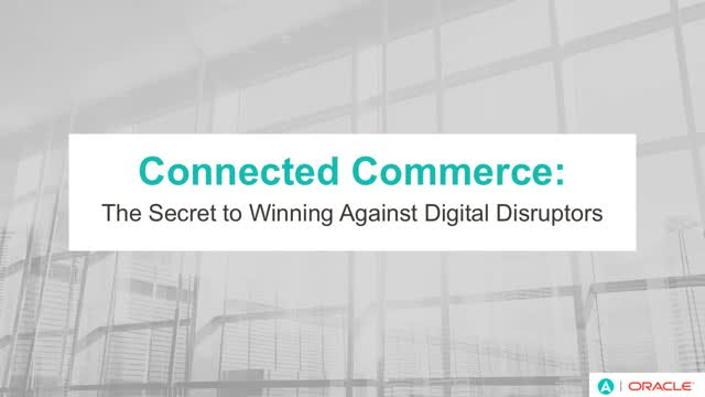 Connected Commerce: The Secret to Winning Against Digital Disrupters