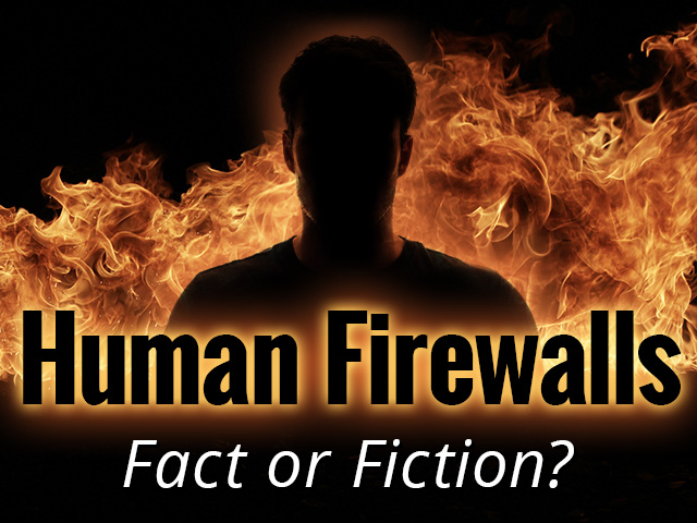 Human Firewalls: Fact or Fiction