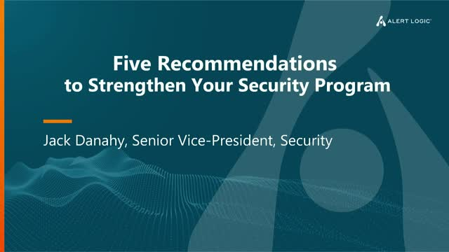 Five Recommendations to Strengthen Your Security Program