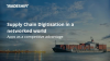Supply Chain Digitalisation in a Networked World