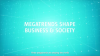 Megatrends shape business and society