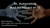 AI, Automation, & its impact on IT