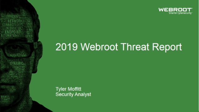 Webroot 2019 Threat Report & Getting Ahead of Emerging Threats