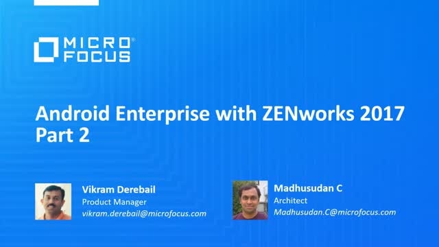 Android Enterprise with ZENworks 2017 Deep Dive - Part 2