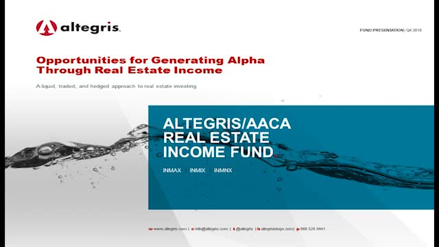 Altegris/AACA Real Estate Income Fund: Opportunities for Generating Alpha