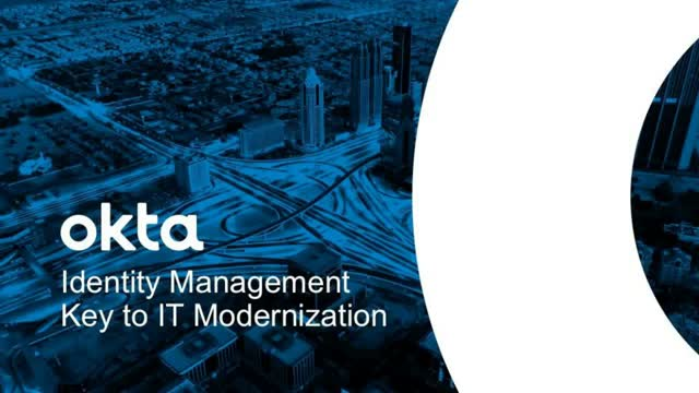 Identity Management as the Key to IT Modernization