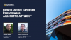 How to Detect Targeted Ransomware with MITRE ATT&CK™