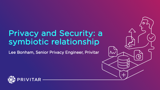 Privacy and security: A symbiotic relationship