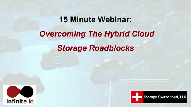 15 Minute Webinar: Overcoming the Hybrid Cloud Storage Roadblocks