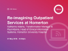 Re-imagining Outpatient Services at Homerton