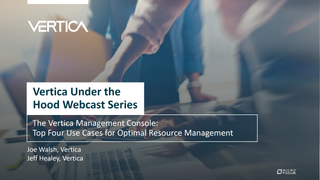 The Vertica Management Console: Four Use Cases for Optimal Resource Management