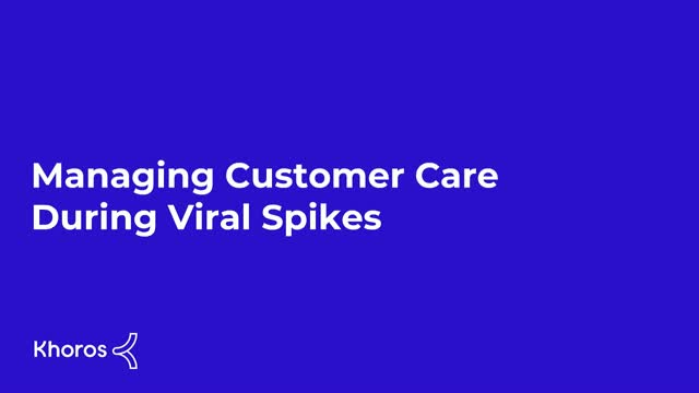Managing Customer Care During Viral Spikes