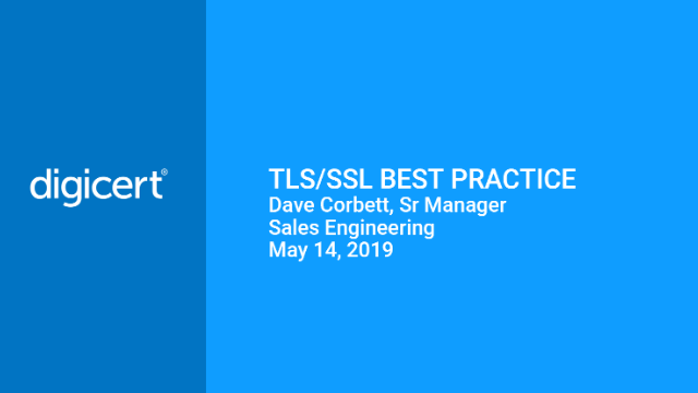 DigiCert TLS/SSL Best Practice webinar (replay)