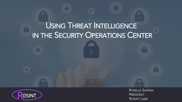 Using Threat Intelligence in the Security Operations Center