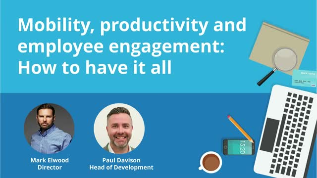 Mobility, Productivity and Employee Engagement - How to have it all