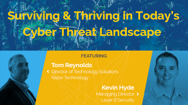 Surviving & Thriving in Today's Cyber Threat Landscape