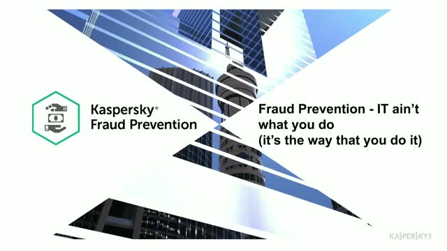 Fraud Prevention - IT ain't what you do (it's the way that you do it)