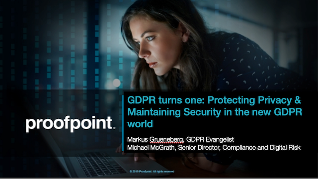 GDPR turns one: Protecting Privacy & Maintaining Security in the new GDPR world