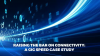 Raising the Bar on Connectivity: A Gig Speed Case Study