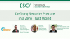Defining Security Posture in a Zero Trust World