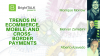 Trends in eCommerce, Mobile and Cross-Border Payments