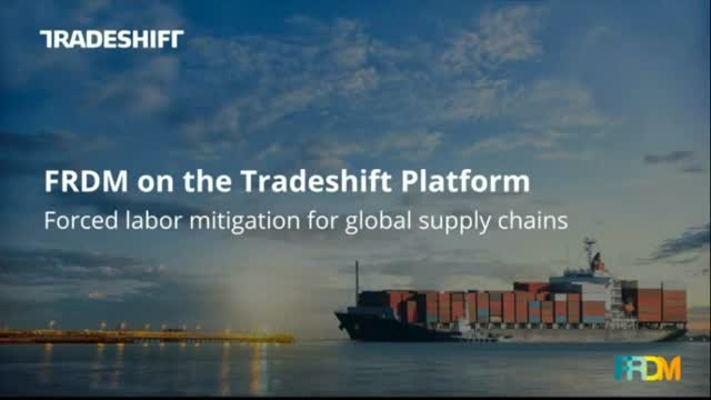 Forced labor mitigation for global supply chains – FRDM on the Tradeshift Platfo