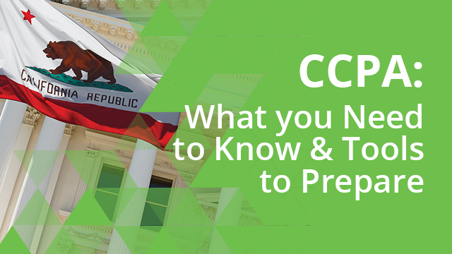 CCPA: What you Need to Know & Tools to Prepare